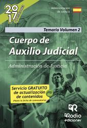Cuerpo de Auxilio Judicial. Administración de Justicia. Temario Volumen 2