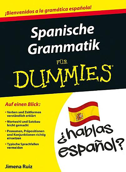 Spanische Grammatik f  r Dummies PDF