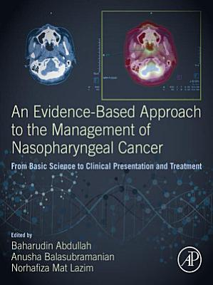 An Evidence Based Approach to the Management of Nasopharyngeal Cancer
