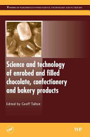 Science and Technology of Enrobed and Filled Chocolate, Confectionery and Bakery Products