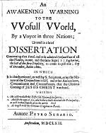 An Awakening Warning to the Wofull World, by a voyce in three nations; uttered in a brief dissertation concerning that fatal ... conjunction of all the Planets in one and the same sign ... Sagitarius, the last of the fiery triplicity, to come to pass the 1/11 day of December, 1662