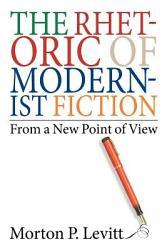 The Rhetoric Of Modernist Fiction Book PDF