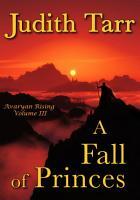 A Fall of Princes  Avaryan Rising   3 PDF
