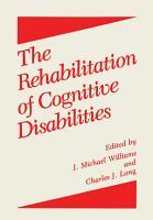 The Rehabilitation of Cognitive Disabilities PDF