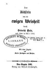 Das Büchlein von der ewigen Weisheit durch Heinrich Suso: mit einer Zugabe aus Suso's Predigten und Briefen