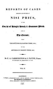 Reports of Cases Argued and Ruled at Nisi Prius, in the Courts of King's Bench & Common Pleas, and on the Circuit: From the Sittings in Michaelmas Term, 1823, to [Easter Term 4 Vict. 1841] ...