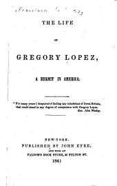 The Life of Gregory Lopez: A Hermit in America ...