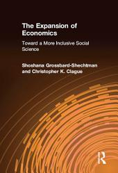 The Expansion of Economics: Toward a More Inclusive Social Science: Toward a More Inclusive Social Science