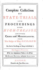 A Complete Collection of State-trials, and Proceedings for High-treason, and Other Crimes and Misdemeanours: 1685-1696