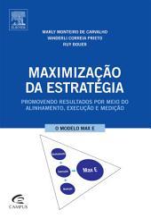 Maximização da Estratégia: Promovendo Resultados por Meio do Alinhamento, Execução e Medição