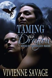 Taming the Dragon: Dragon Shifter Paranormal Romance