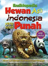 Ensiklopedia Hewan Punah Di Indonesia: Hewan Asli Indonesia Yang Hanya Tinggal Kenangan