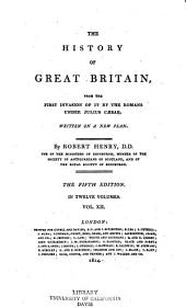 The History of Great Britain: From the First Invasion of it by the Romans Under Julius Caesar. Written on a New Plan, Volume 12