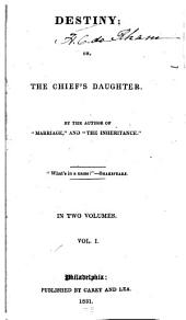 Destiny; or, The chief's daughter: Volumes 1-2