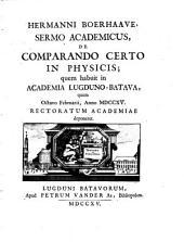 Hermanni Boerhaave, Sermo academicus, de comparando certo in physicis