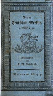 Der Neue Teutsche Merkur vom Jahr 1791: Erster Band