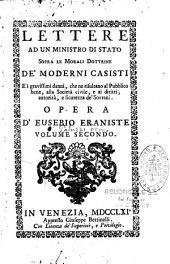 Lettere ad un ministro di stato sopra le morali dottrine de' Moderni casisti: opera, Volume 2