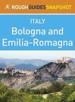 Emilia-Romagna Rough Guides Snapshot Italy (includes Bologna, Modena, Parma, Ravenna, Rimini and Ferrara)