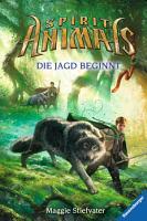 Spirit Animals 2  Die Jagd beginnt PDF