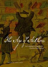 The Age of Authors: An Anthology of Eighteenth-Century Print Culture