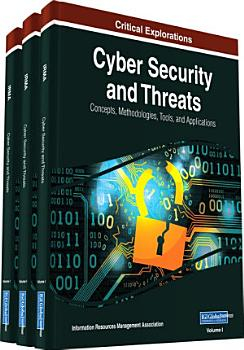 Cyber Security and Threats  Concepts  Methodologies  Tools  and Applications PDF