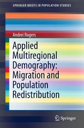 Applied Multiregional Demography: Migration and Population Redistribution