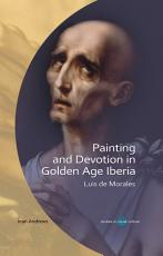 Painting and Devotion in Golden Age Iberia PDF