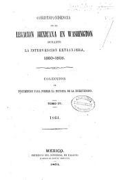 Correspondencia de la legacion mexicana en Washington durante la intervencion extranjera, 1860-1868: coleccion de documentos para formar la historia de la intervencion. 1864, Volumen 4