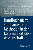 Handbuch nicht standardisierte Methoden in der Kommunikationswissenschaft PDF