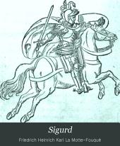 Sigurd: der Schlangentödter. Ein Heldenspiel in sechs Abentheueren