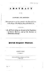 """Abstract of the Answers and Returns Made Pursuant to an Act Passed in the Eleventh Year of the Reign of His Majesty King George IV, Intituled, """"An Act for Taking an Account of the Population of Great Britain, and of the Increase Or Diminution Thereof"""", M.DCCC.XXXI: Volume 3"""
