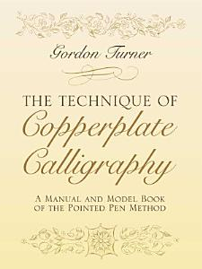 The Technique of Copperplate Calligraphy Book