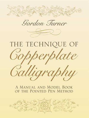 The Technique of Copperplate Calligraphy
