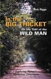 In the Big Thicket: On the Trail of the Wild Man