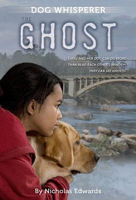 Dog Whisperer  The Ghost