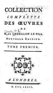 Collection complette des oeuvres de M. de Crébillon le fils: Volume1