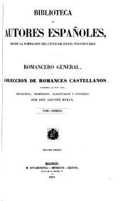 Romancero general, ó, Colección de romances castellanos anteriores al siglo XVIII: Volumen 1