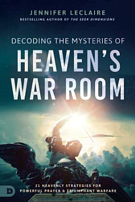 Decoding the Mysteries of Heaven s War Room PDF