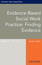 Evidence based Social Work Practice  Finding Evidence  Oxford Bibliographies Online Research Guide PDF