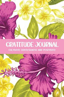 Gratitude Journal Cultivate Gratefulness and Positivity Book