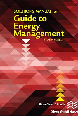 Solutions Manual for the Guide to Energy Management PDF