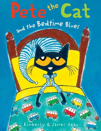 Pete the Cat and the Bedtime Blues PDF