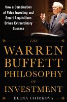 The Warren Buffett Philosophy of Investment  How a Combination of Value Investing and Smart Acquisitions Drives Extraordinary Success PDF