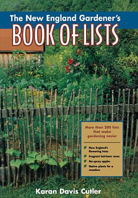 The New England Gardener s Book of Lists PDF