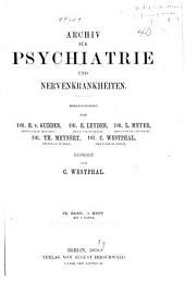 Archiv für Psychiatrie und Nervenkrankheiten: Band 9