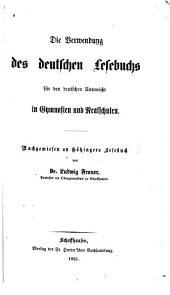 Die Verwendung des deutschen Lesebuchs für den deutschen Unterricht in Gymnasien und Realschulen: Nachgewiesen an Götzingers Lesebuch