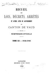 Recueil des lois décrets, arrêtés et autres actes du gouvernement du canton de Vaud: Réimpression officielle, Volume3