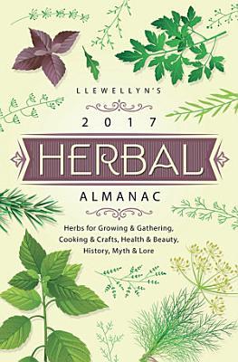 Llewellyn S 2017 Herbal Almanac