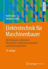 Elektrotechnik für Maschinenbauer: mit Elektronik, elektrischer Messtechnik, elektrischen Antrieben und Steuerungstechnik, Ausgabe 14