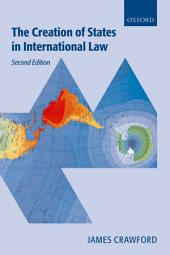 The Creation of States in International Law: Edition 2